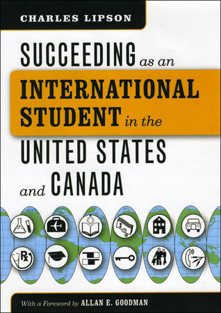 Succeeding as an International Student in the United States a... by Charles Lipson