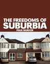 The Freedoms of Suburbia