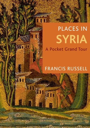 Places in Syria: A Pocket Grand Tour