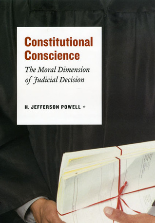 Constitutional Conscience: The Moral Dimension of Judicial Decision Download PDF