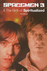 Spacemen 3 & the Birth of Spiritualized