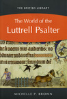 The World of the Luttrell Psalter