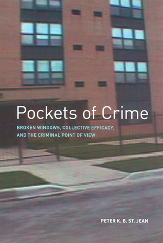 Pockets of Crime: Broken Windows, Collective Efficacy, and the Criminal Point of View