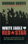 White Eagle, Red Star by Norman Davies