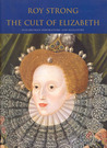 The Cult of Elizabeth: Elizabethan Portraiture and Pageantry