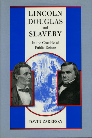 lincoln-douglas-and-slavery-in-the-crucible-of-public-debate