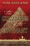 The Guardians of the Covenant: An Epic Quest for the Bible's Darkest Secret