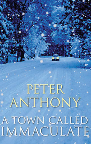 A Town Called Immaculate by Peter  Anthony