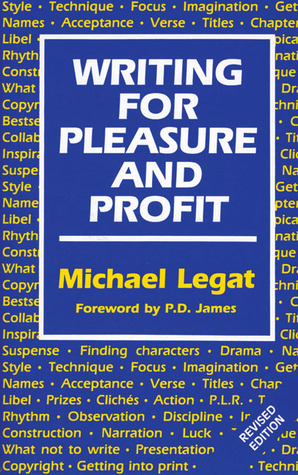 Writing for Pleasure and Profit by Michael Legat