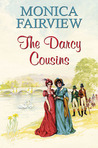 The Darcy Cousins. Monica Fairview