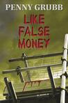 Like False Money