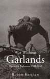 War Without Garlands by Robert Kershaw
