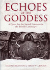 Echoes of the Goddess: A Quest for the Sacred Feminine in the British Landscape
