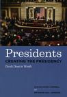 Presidents Creating the Presidency: Deeds Done in Words