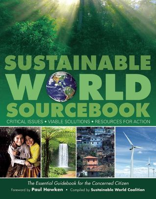Sustainable World SourceBook: Critical Issues, Viable Solutions, Resources for Action