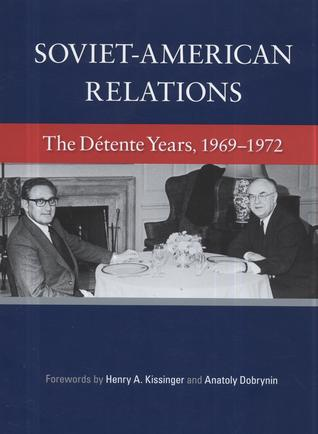 Soviet–American Relations: The Détente Years, 1969-1972