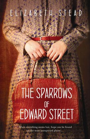 The Sparrows of Edward Street by Elizabeth Stead