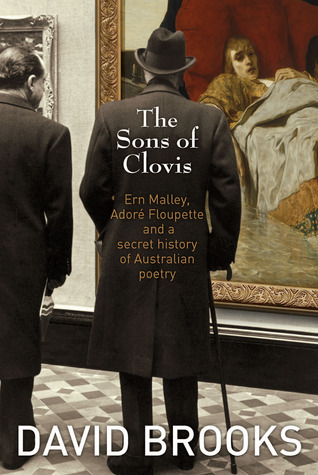 The Sons of Clovis: Ern Malley, Adoré Floupette and a Secret History of Australian Poetry