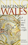 Imagining Wales: A View of Modern Welsh Writing in English