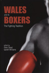 Wales and Its Boxers: The Fighting Tradition