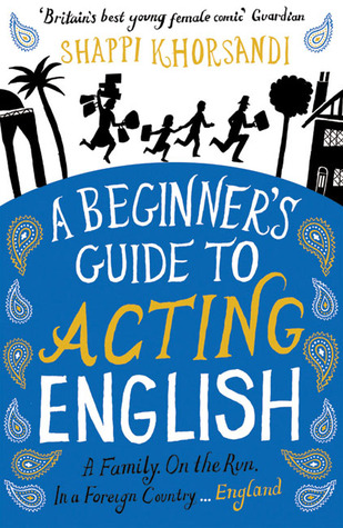 a beginner s guide to acting english by shappi khorsandi rh goodreads com Beginners Guide to Investing a beginner's guide to acting english pdf