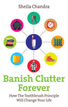 Banish Clutter Forever: How the Toothbrush Principle Will Change Your Life audiobook download free