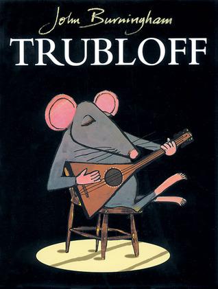 Trubloff by John Burningham