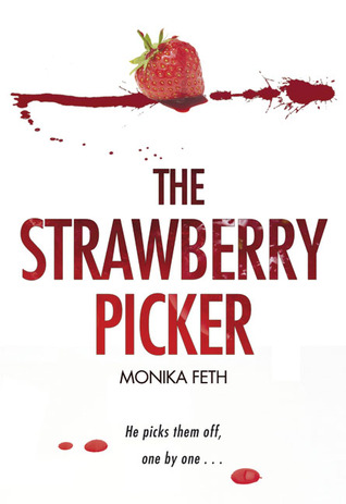 The Strawberry Picker by Monika Feth