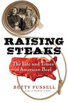 Raising Steaks: The Life and Times of American Beef
