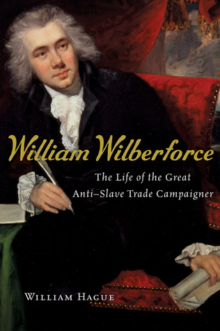 William Wilberforce: The Life of the Great Anti-Slave Trade Campaigner