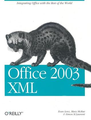 Office 2003 XML: Integrating Office with the Rest of the World