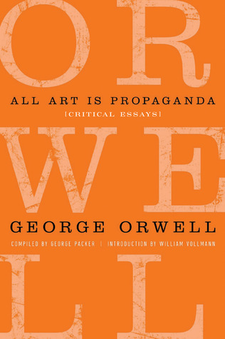 all art is propaganda critical essays by george orwell