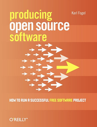 Producing Open Source Software by Karl Fogel