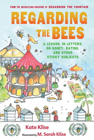 Regarding the Bees: A Lesson, in Letters, on Honey, Dating, and Other Sticky Subjects(Regarding the...) EPUB
