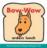 Bow-Wow orders lunch
