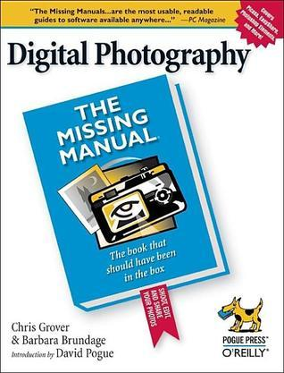 Digital Photography: The Missing Manual: The Missing Manual