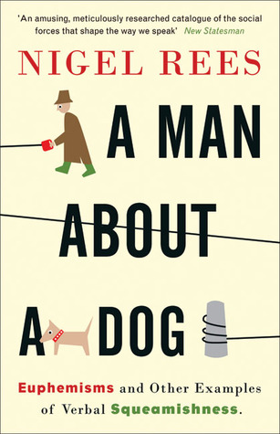 A Man About A Dog Euphemisms And Other Examples Of Verbal