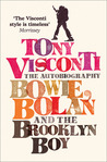 Tony Visconti: The Autobiography: Bowie, Bolan and the Brooklyn Boy