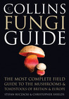 Collins Fungi Guide: The Most Complete Field Guide to the Mushrooms and Toadstools of Britain & Europe