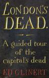 London's Dead by Ed Glinert