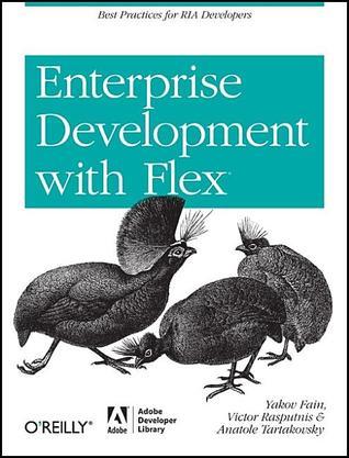 Enterprise Development with Flex Best Practices for RIA Developers