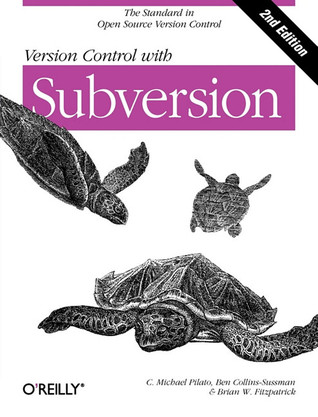 Version Control with Subversion por C. Michael Pilato, Ben Collins-Sussman, Brian Fitzpatrick, Brian W. Fitzpatrick