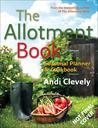 The Allotment Book: Seasonal Planner & Cookbook