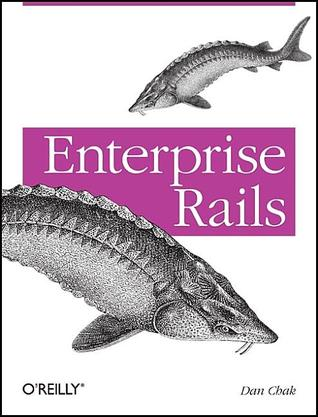 Enterprise Rails by Dan Chak