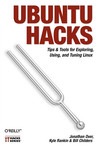 Ubuntu Hacks: Tips & Tools for Exploring, Using, and Tuning Linux