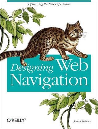Designing Web Navigation by James Kalbach