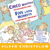 Cinco monitos Coleccion de oro/Five Little Monkeys Storybook ... by Eileen Christelow
