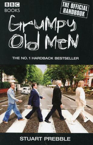 Grumpy Old Men by Stuart Prebble