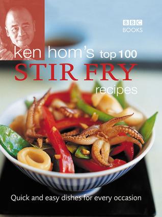 Ken homs top 100 stir fry recipes by ken hom 410749 forumfinder Images