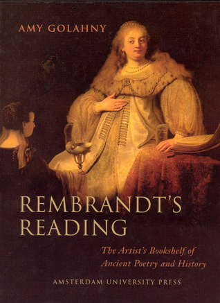 Rembrandt's Reading: The Artist's Bookshelf of Ancient Poetry and History